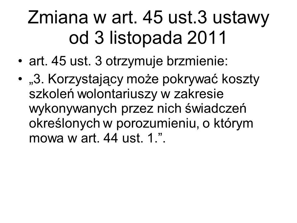 Zmiana w art. 45 ust.3 ustawy od 3 listopada 2011
