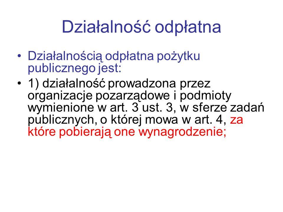 Działalność odpłatna Działalnością odpłatna pożytku publicznego jest: