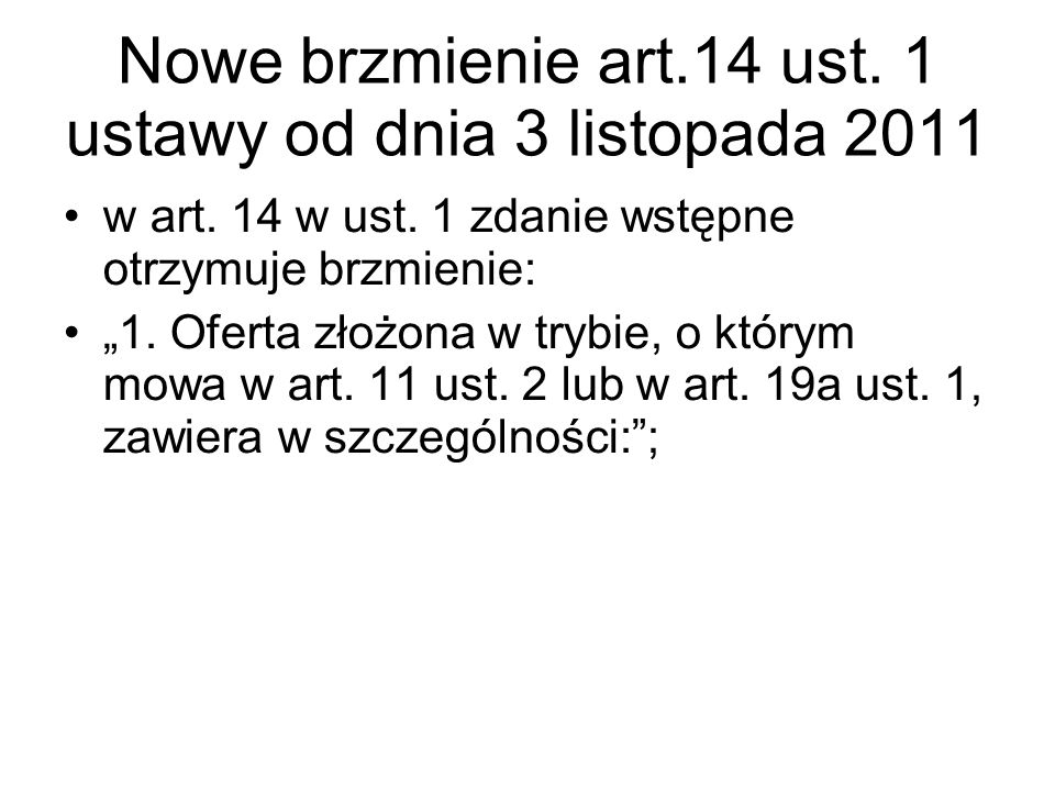 Nowe brzmienie art.14 ust. 1 ustawy od dnia 3 listopada 2011