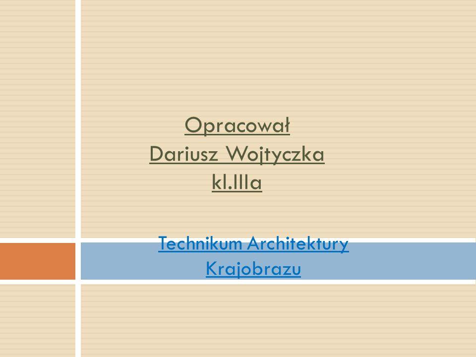 Opracował Dariusz Wojtyczka kl.IIIa