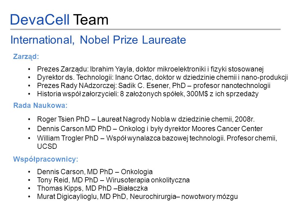 DevaCell Team International, Nobel Prize Laureate Zarząd: