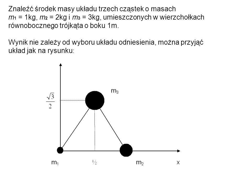 Znaleźć środek masy układu trzech cząstek o masach