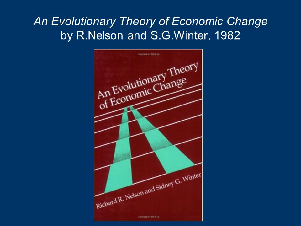 An Evolutionary Theory of Economic Change by R. Nelson and S. G