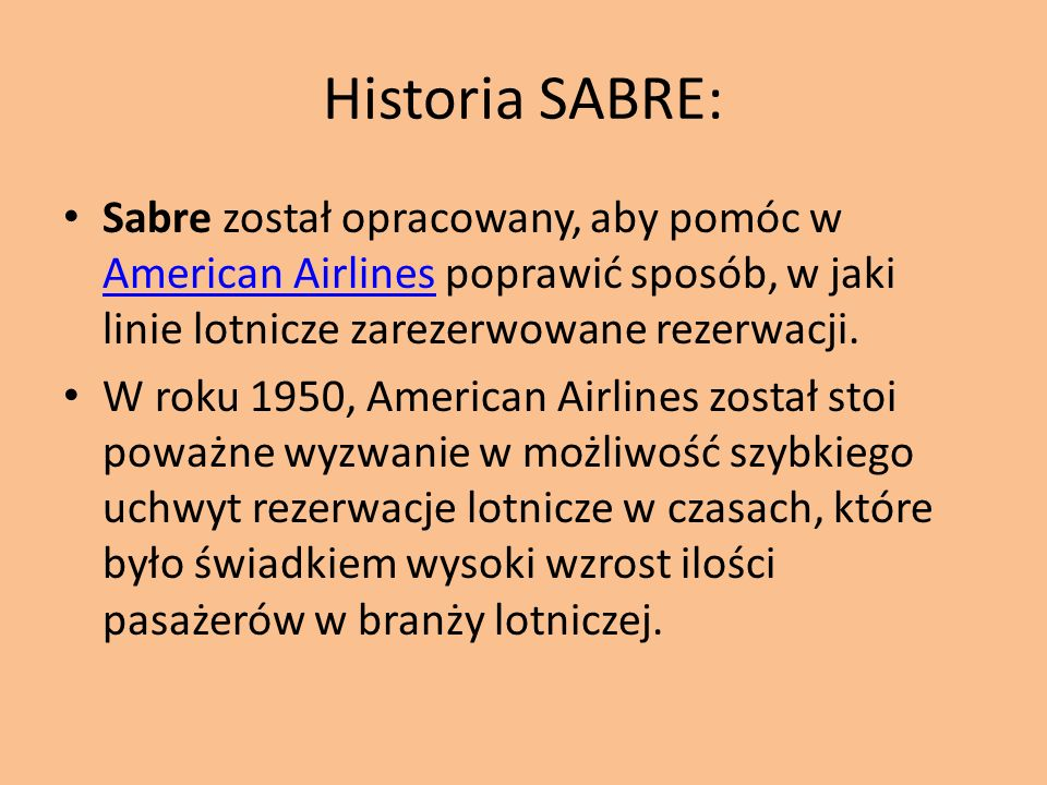 Historia SABRE: Sabre został opracowany, aby pomóc w American Airlines poprawić sposób, w jaki linie lotnicze zarezerwowane rezerwacji.