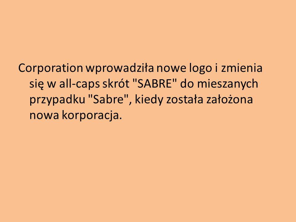 Corporation wprowadziła nowe logo i zmienia się w all-caps skrót SABRE do mieszanych przypadku Sabre , kiedy została założona nowa korporacja.