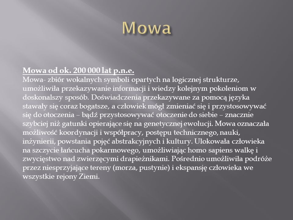Mowa Mowa od ok. 200 000 lat p.n.e.