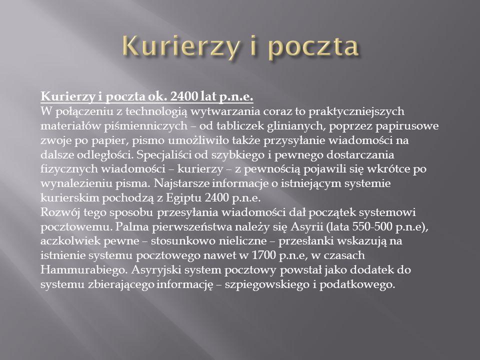 Kurierzy i poczta Kurierzy i poczta ok. 2400 lat p.n.e.