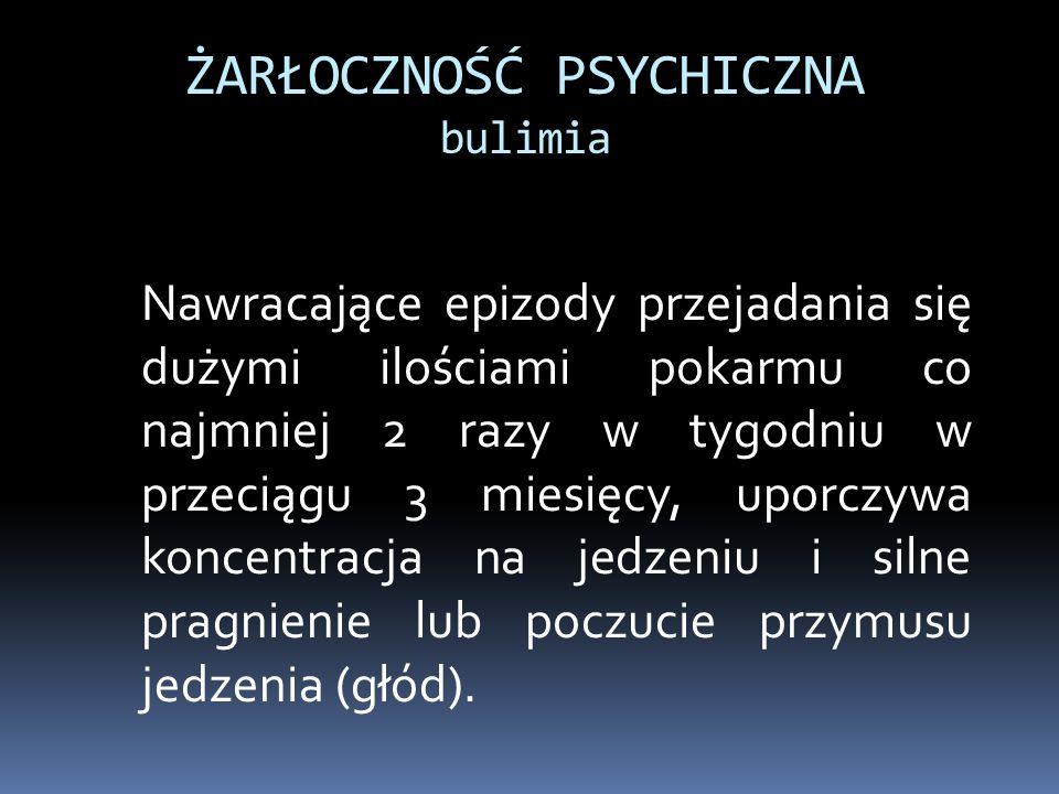 ŻARŁOCZNOŚĆ PSYCHICZNA bulimia