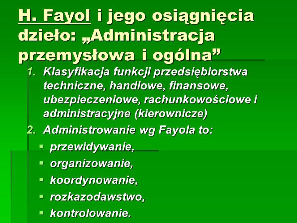"""H. Fayol i jego osiągnięcia dzieło: """"Administracja przemysłowa i ogólna"""