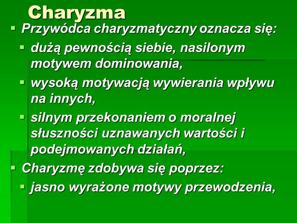Charyzma Przywódca charyzmatyczny oznacza się: