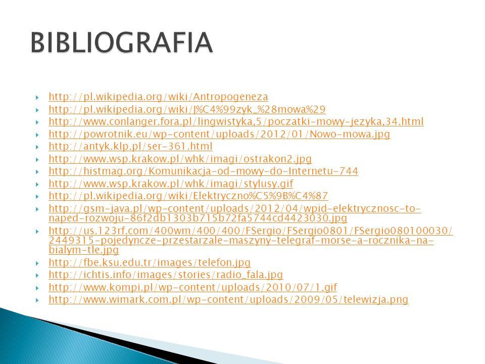 BIBLIOGRAFIA http://pl.wikipedia.org/wiki/Antropogeneza