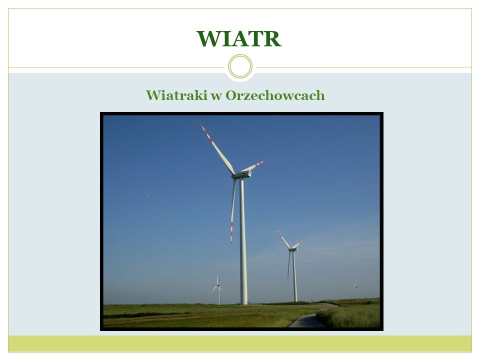 WIATR Wiatraki w Orzechowcach
