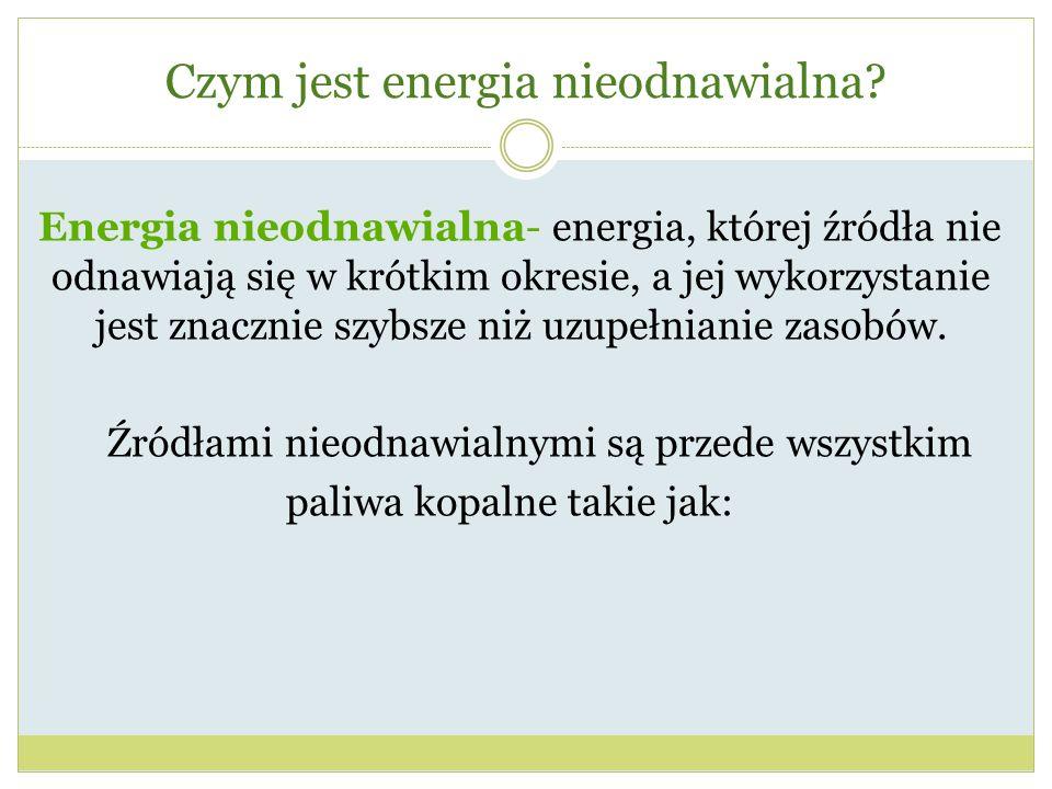 Czym jest energia nieodnawialna