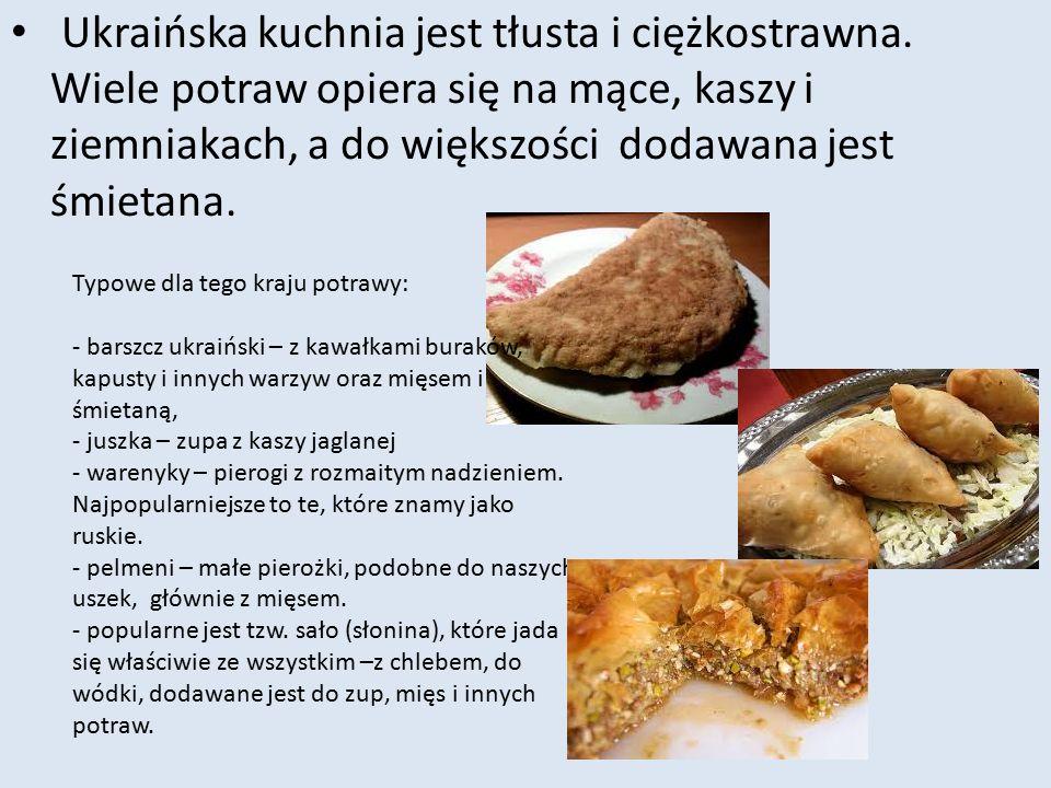 Ukraińska kuchnia jest tłusta i ciężkostrawna