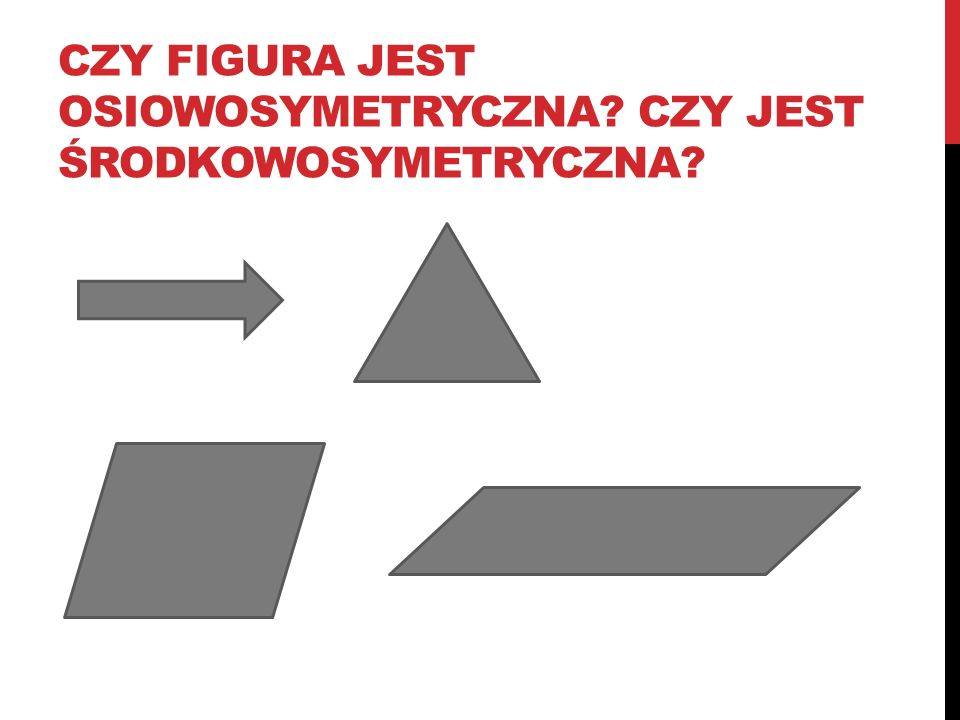 czy figura jest osiowosymetryczna czy jest środkowosymetryczna