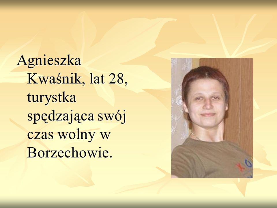 Agnieszka Kwaśnik, lat 28, turystka spędzająca swój czas wolny w Borzechowie.