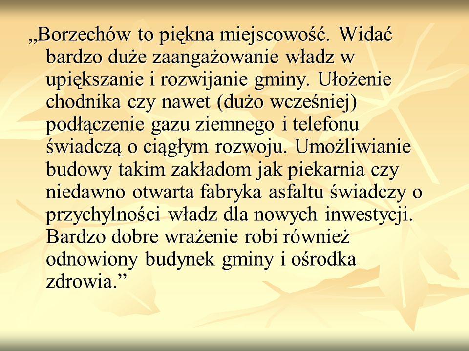 """""""Borzechów to piękna miejscowość"""