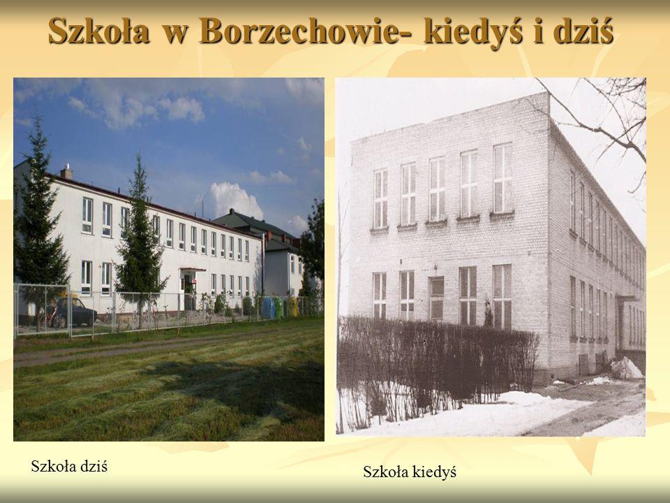 Szkoła w Borzechowie- kiedyś i dziś