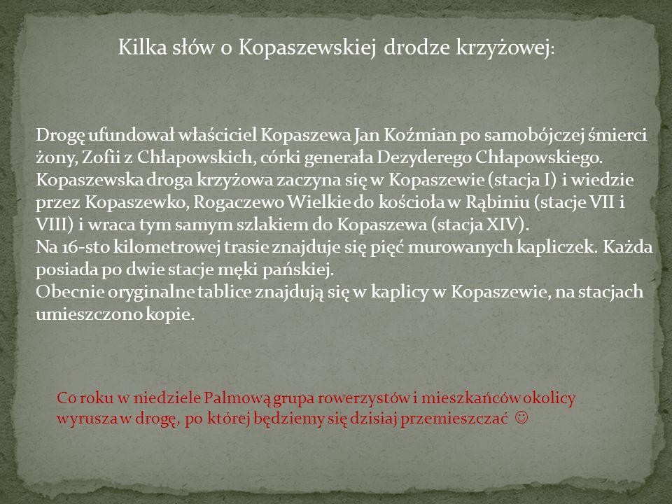 Kilka słów o Kopaszewskiej drodze krzyżowej: