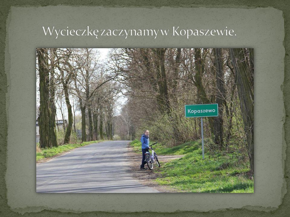 Wycieczkę zaczynamy w Kopaszewie.