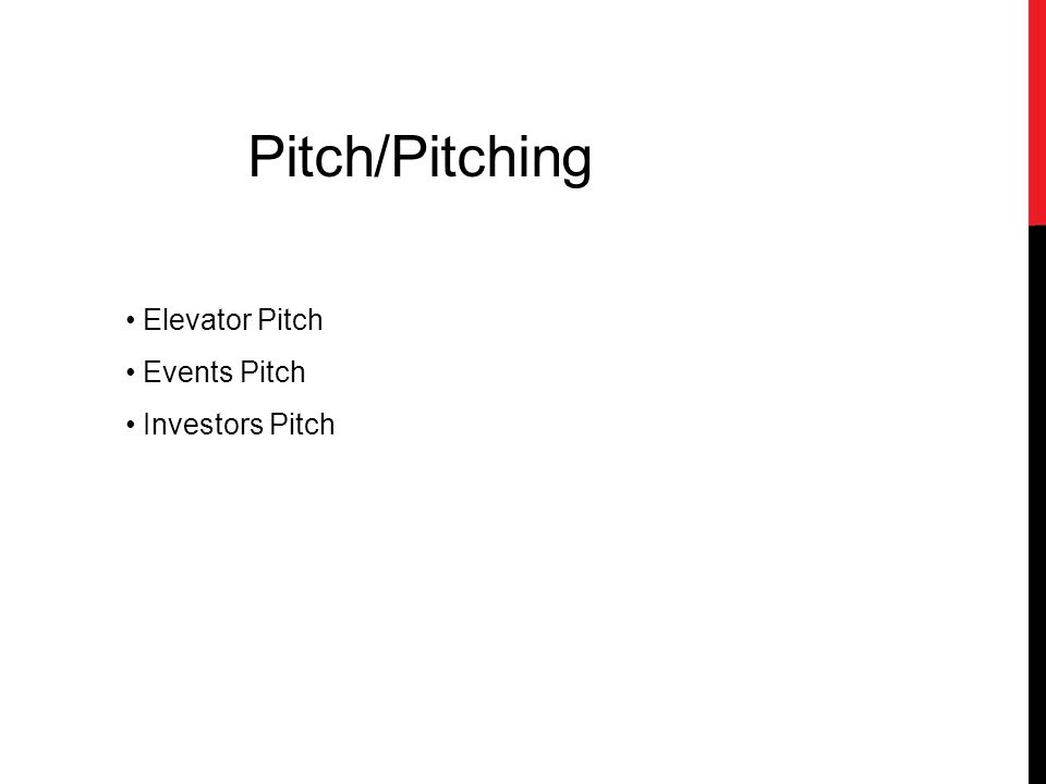 Pitch/Pitching Elevator Pitch Events Pitch Investors Pitch