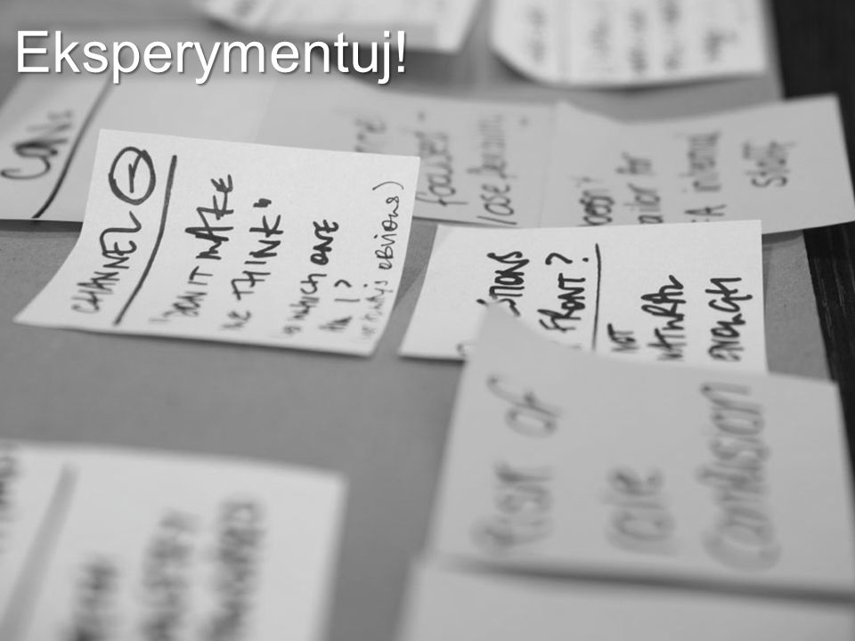 Eksperymentuj! Use sticky notes to keep ideas movable