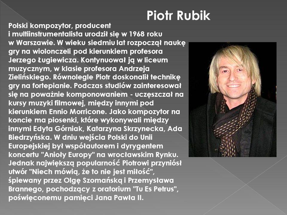 Piotr Rubik Polski kompozytor, producent