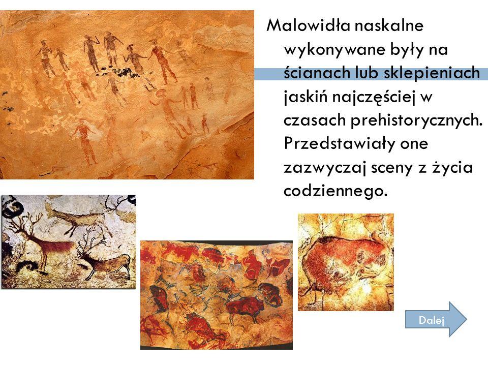 Malowidła naskalne wykonywane były na ścianach lub sklepieniach jaskiń najczęściej w czasach prehistorycznych. Przedstawiały one zazwyczaj sceny z życia codziennego.