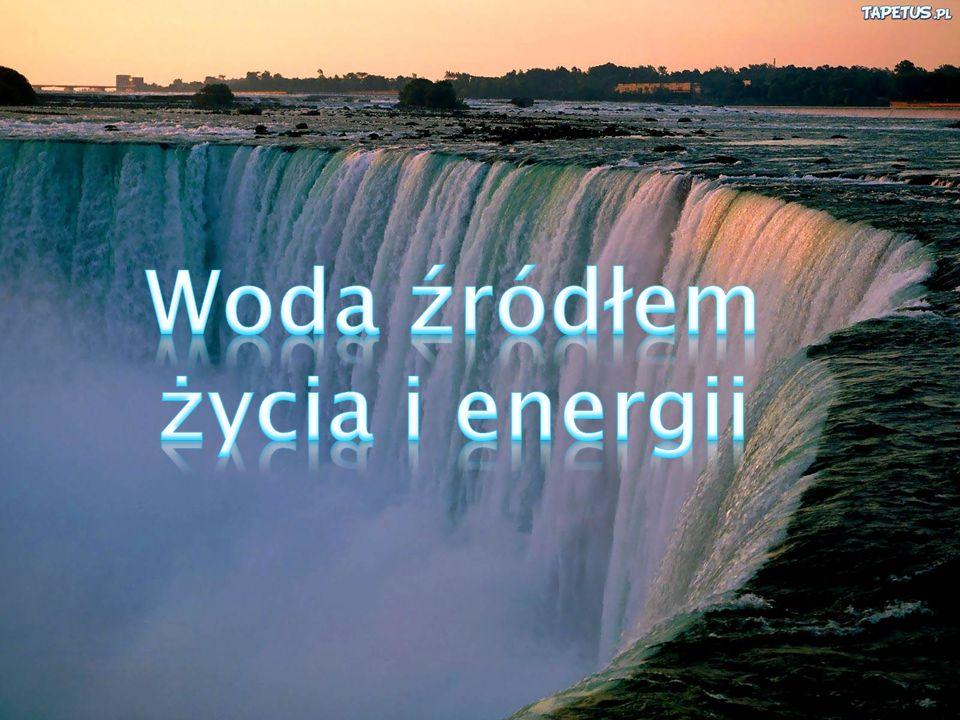 Woda źródłem życia i energii