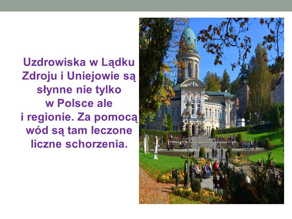 Uzdrowiska w Lądku Zdroju i Uniejowie są słynne nie tylko w Polsce ale i regionie.