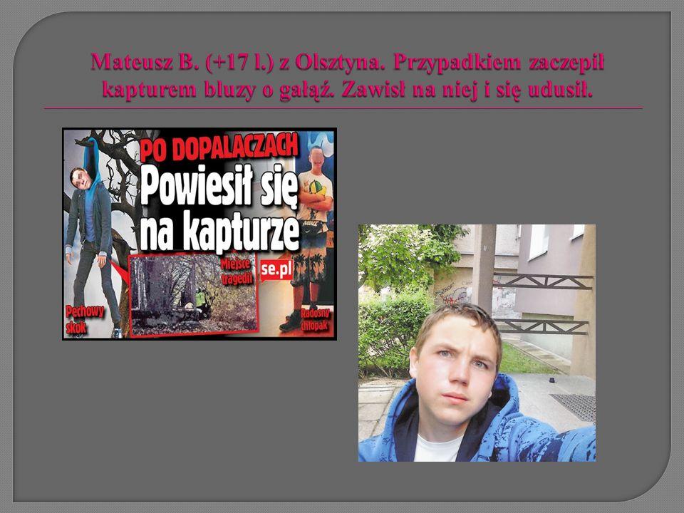 Mateusz B. (+17 l. ) z Olsztyna