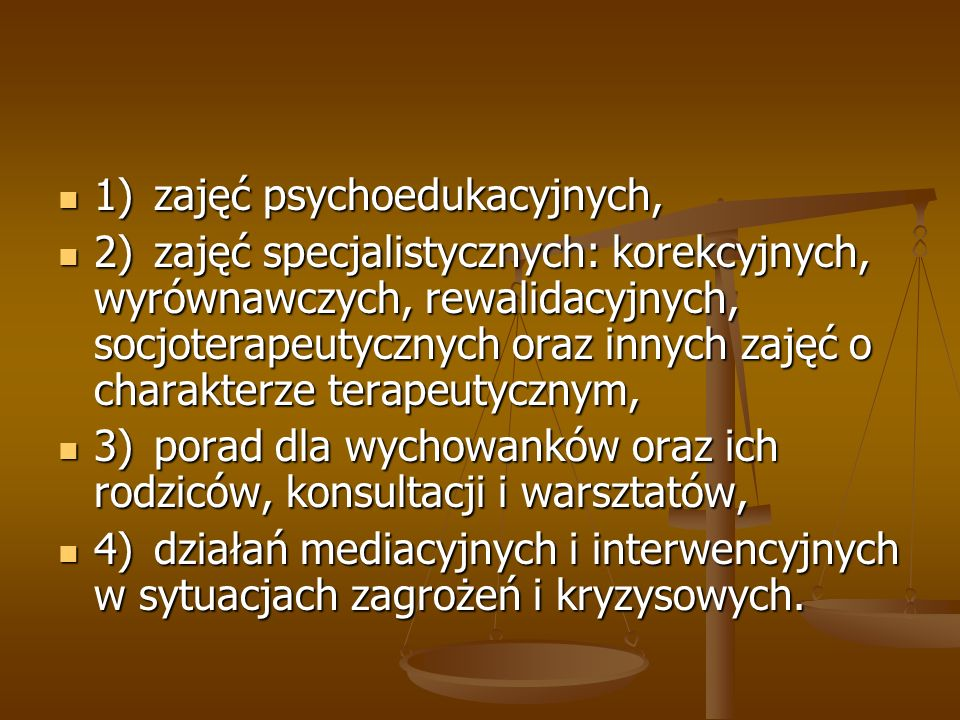 1) zajęć psychoedukacyjnych,