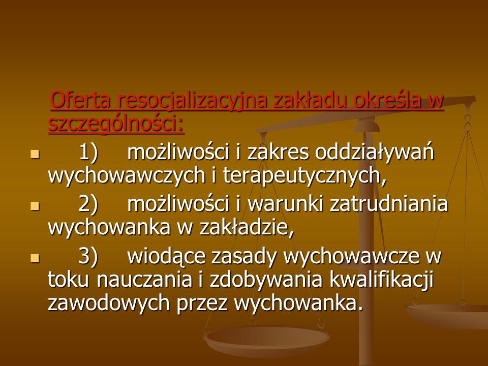 Oferta resocjalizacyjna zakładu określa w szczególności:
