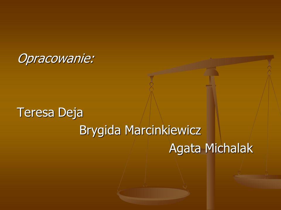 Opracowanie: Teresa Deja Brygida Marcinkiewicz Agata Michalak