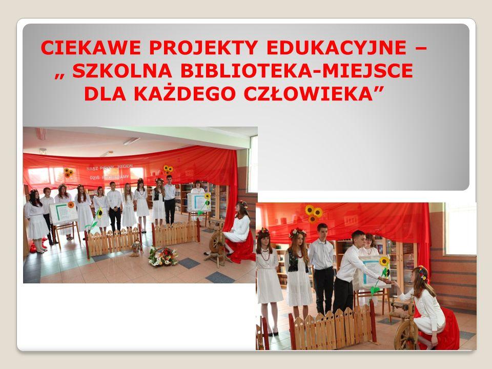 """CIEKAWE PROJEKTY EDUKACYJNE – """" SZKOLNA BIBLIOTEKA-MIEJSCE"""