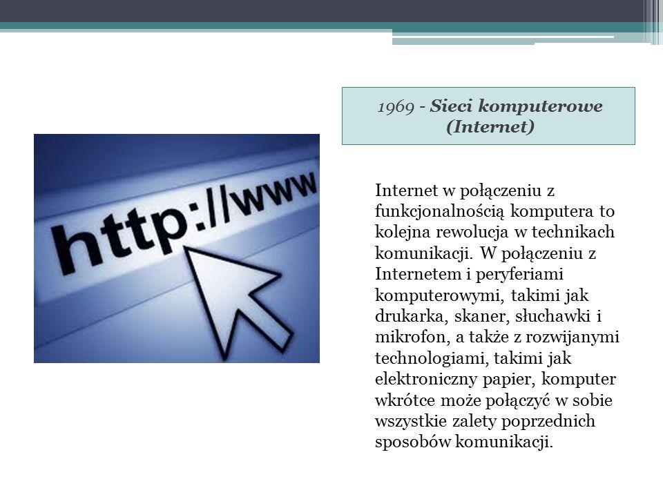 1969 - Sieci komputerowe (Internet)