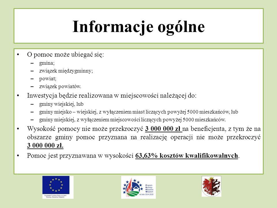 Informacje ogólne O pomoc może ubiegać się: