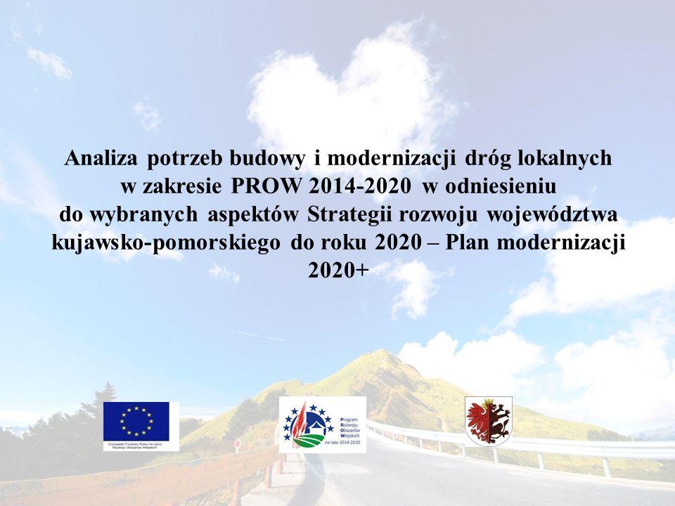 Analiza potrzeb budowy i modernizacji dróg lokalnych w zakresie PROW 2014-2020 w odniesieniu do wybranych aspektów Strategii rozwoju województwa kujawsko-pomorskiego do roku 2020 – Plan modernizacji 2020+