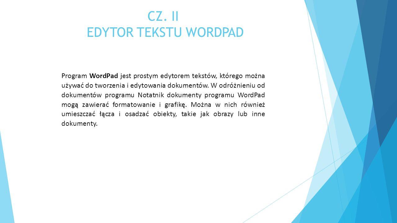 CZ. II EDYTOR TEKSTU WORDPAD