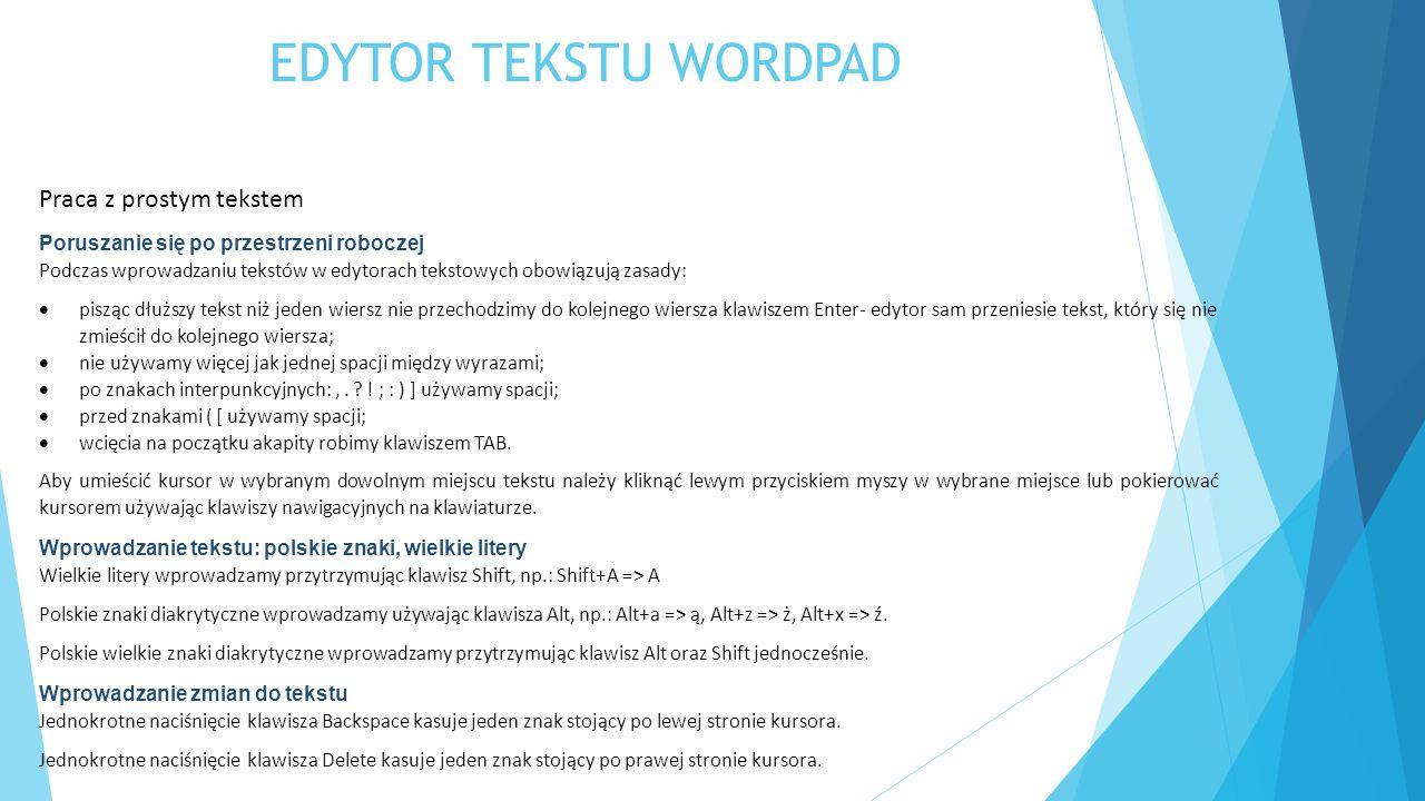 EDYTOR TEKSTU WORDPAD Praca z prostym tekstem
