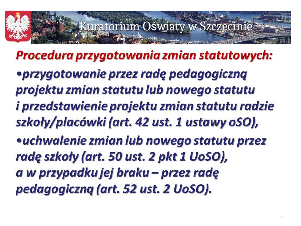 11 Procedura przygotowania zmian statutowych: