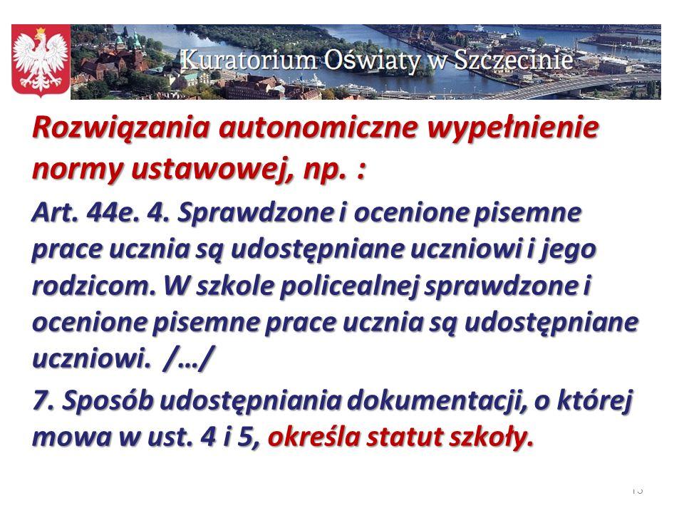 13 Rozwiązania autonomiczne wypełnienie normy ustawowej, np. :