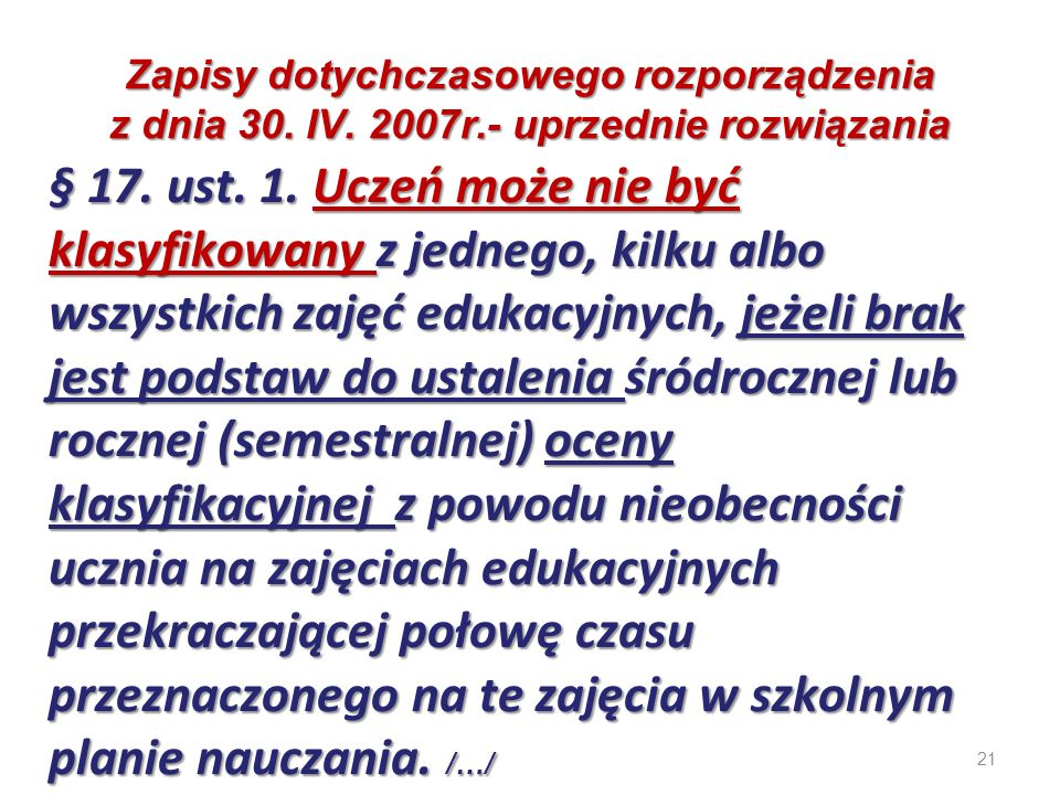 Zapisy dotychczasowego rozporządzenia z dnia 30. IV. 2007r