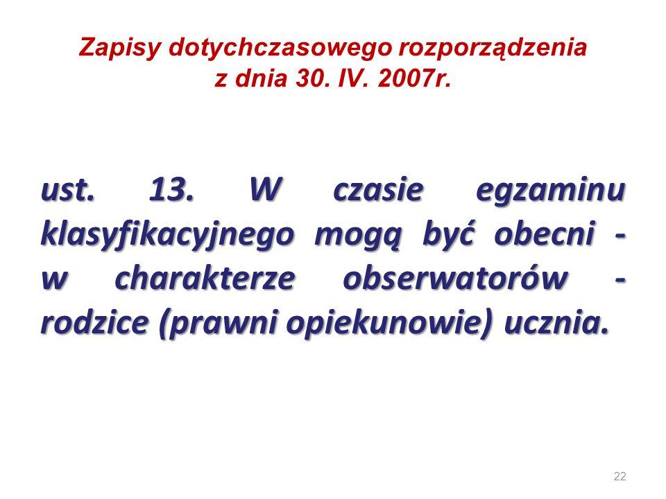 Zapisy dotychczasowego rozporządzenia z dnia 30. IV. 2007r.