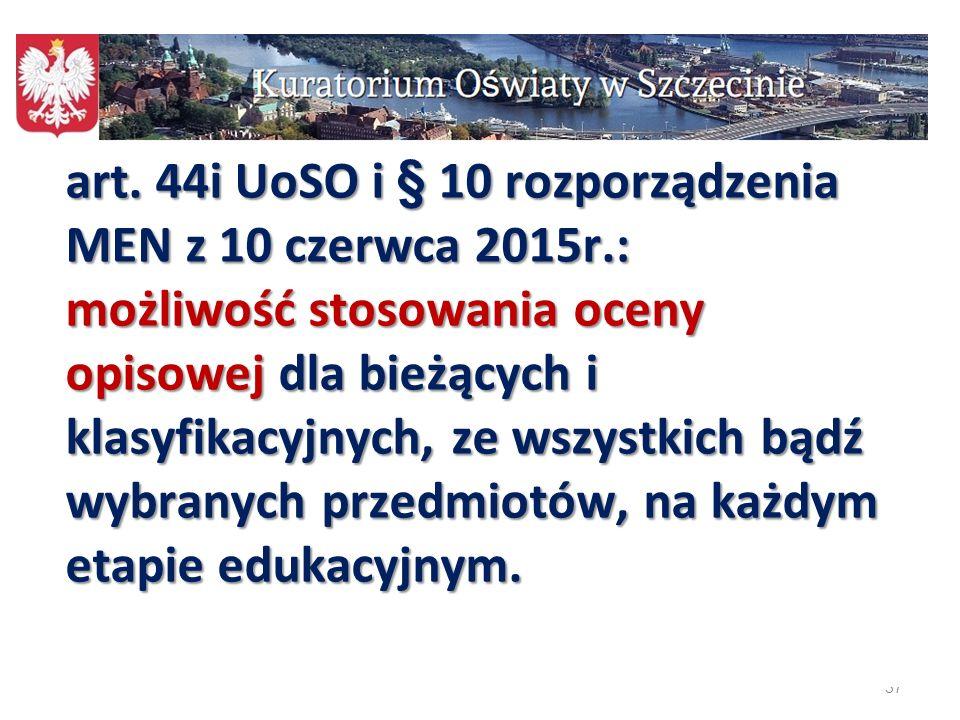 art. 44i UoSO i § 10 rozporządzenia MEN z 10 czerwca 2015r