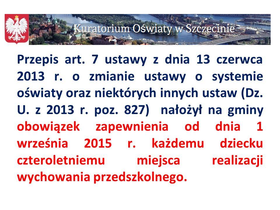 Przepis art. 7 ustawy z dnia 13 czerwca 2013 r