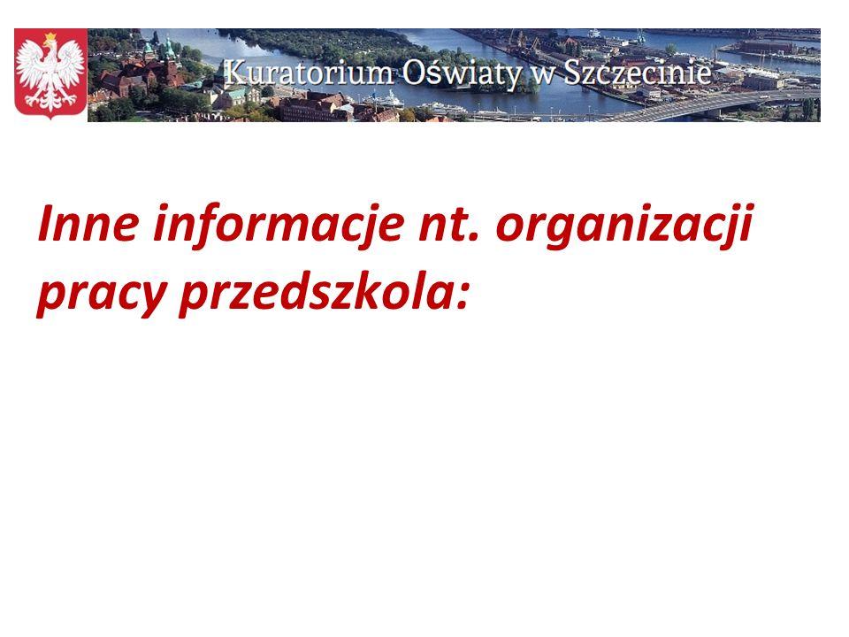 Inne informacje nt. organizacji pracy przedszkola: