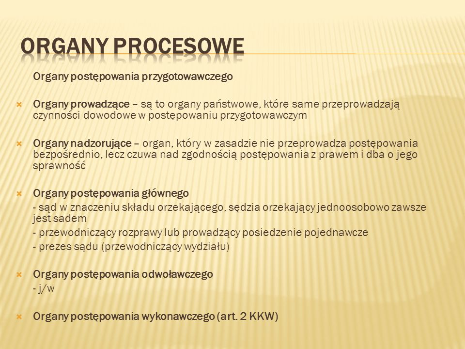 Organy procesowe Organy postępowania przygotowawczego