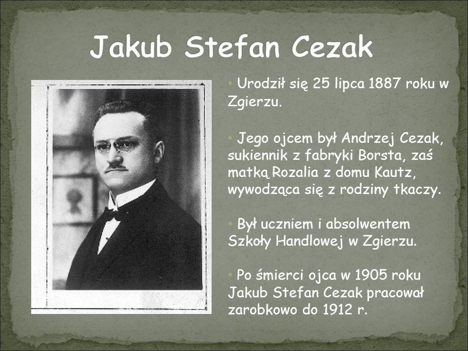 Jakub Stefan Cezak Urodził się 25 lipca 1887 roku w Zgierzu.