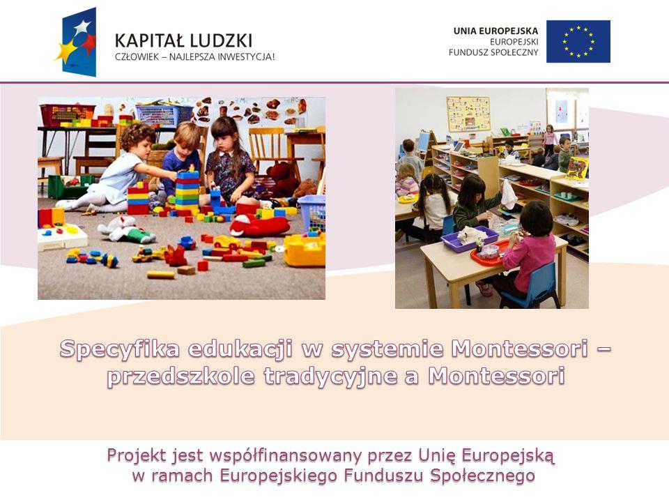 Specyfika edukacji w systemie Montessori –przedszkole tradycyjne a Montessori